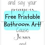 "Bathroom Printable: How Cute Is This Saying!? I Love It. ""wash Your   Wash Your Hands And Say Your Prayers Free Printable"
