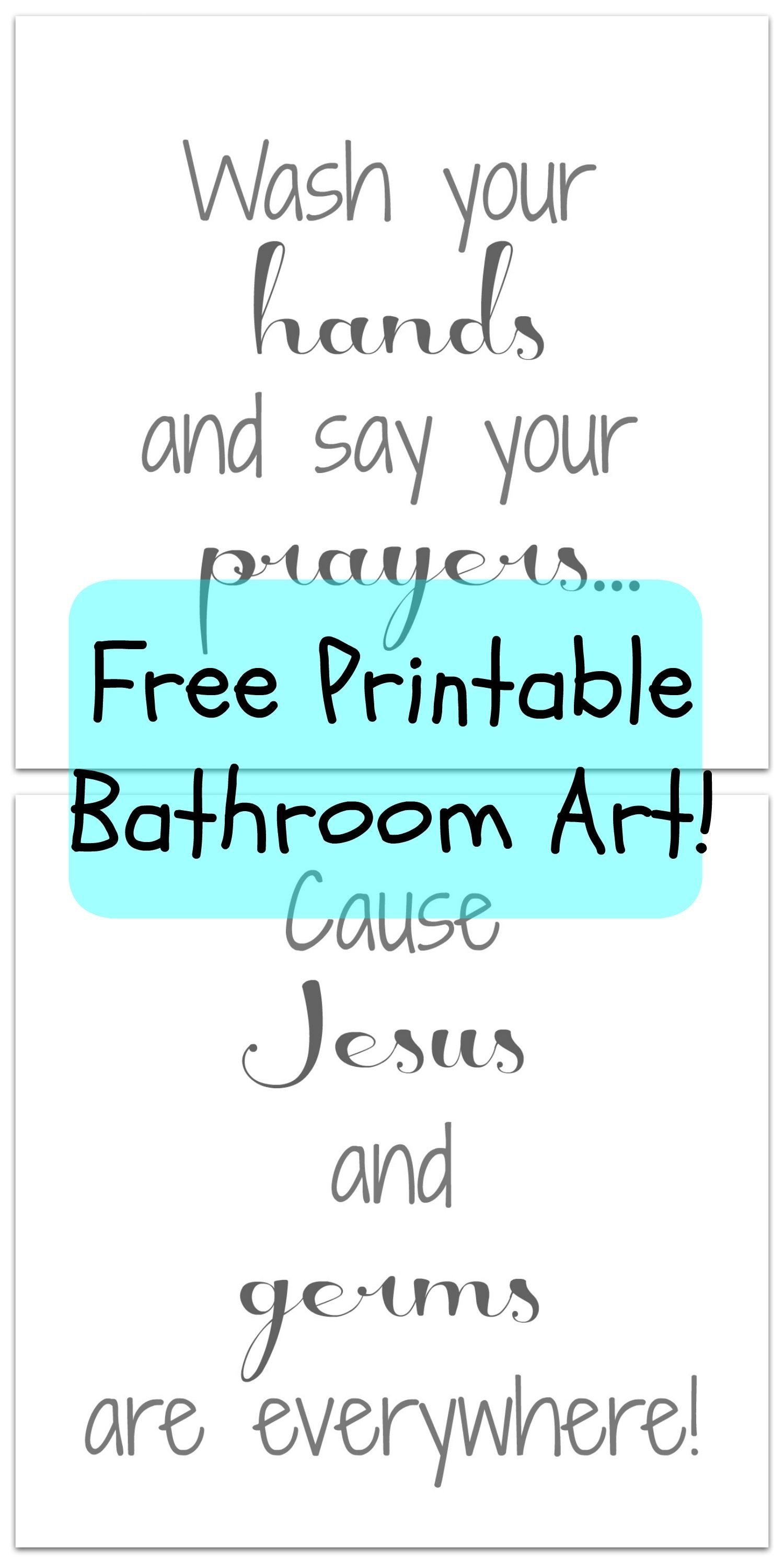 "Bathroom Printable: How Cute Is This Saying!? I Love It. ""wash Your - Wash Your Hands And Say Your Prayers Free Printable"