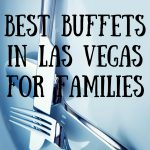 Enjoying A Buffet In Las Vegas With Kids   A Vegas Family Guide   Free Las Vegas Buffet Coupons Printable