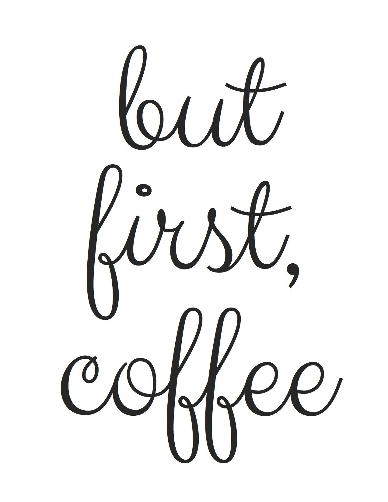 Free Printable! But First, Coffee | Random Fun Things | Coffee - Free Printable Quote Stencils