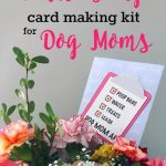 Free Printable Dog Mom Mother's Day Card Making Kits | Diy Recipes   Free Printable Mothers Day Cards From The Dog