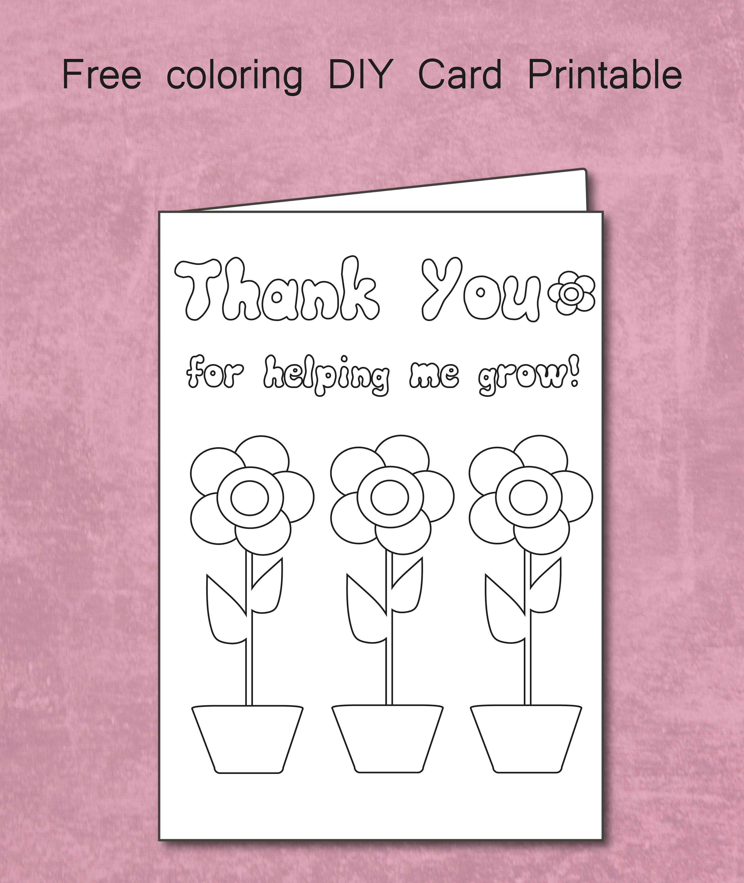 Free Thank You For Helping Me Grow - Coloring Card Printable - Free Printable Teacher Appreciation Cards