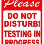 Please Do Not Disturb Testing In Progress Sign | Test Signs | Signs   Free Printable Testing Signs