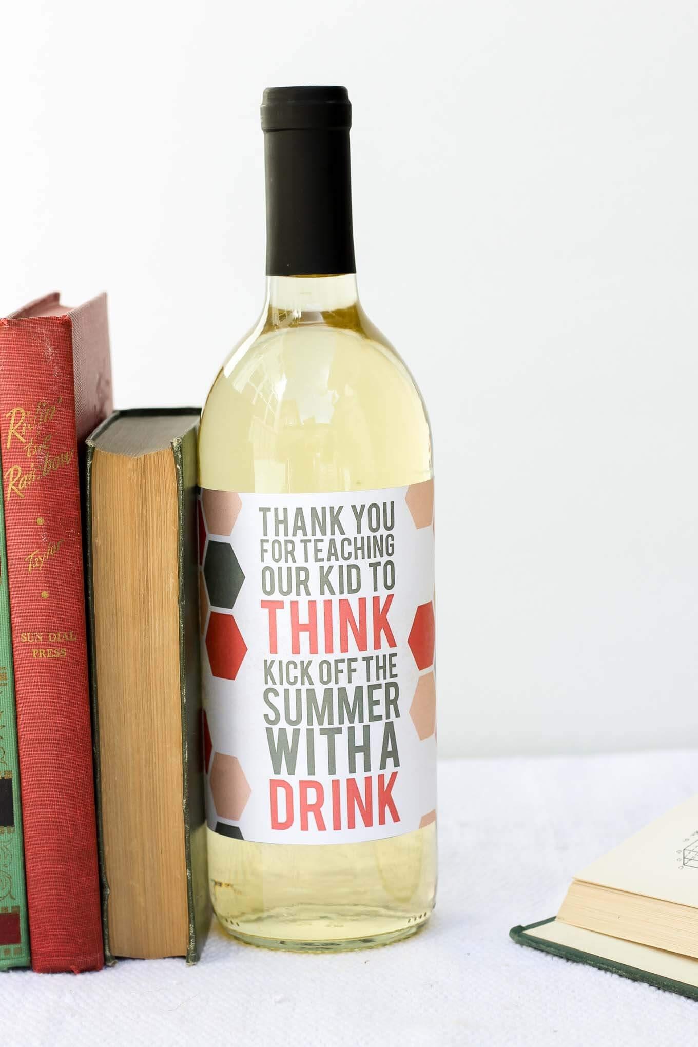 Easy Teacher Appreciation Gift Idea -- Free Wine Bottle Printable - Free Printable Wine Labels