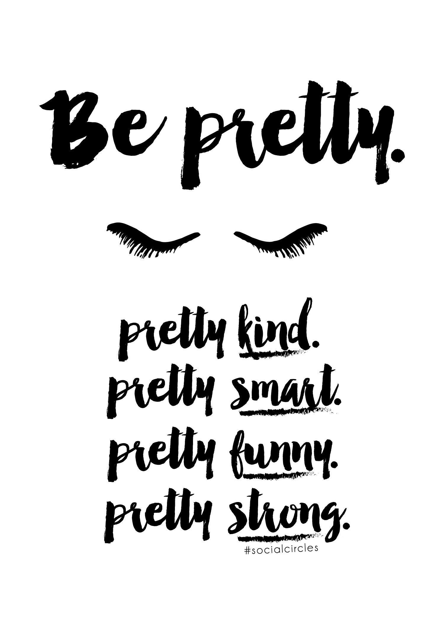 "Free Printable 5X7 Quote ""be Pretty"" #socialcirclecards   Livia - Free Printable Bathroom Quotes"