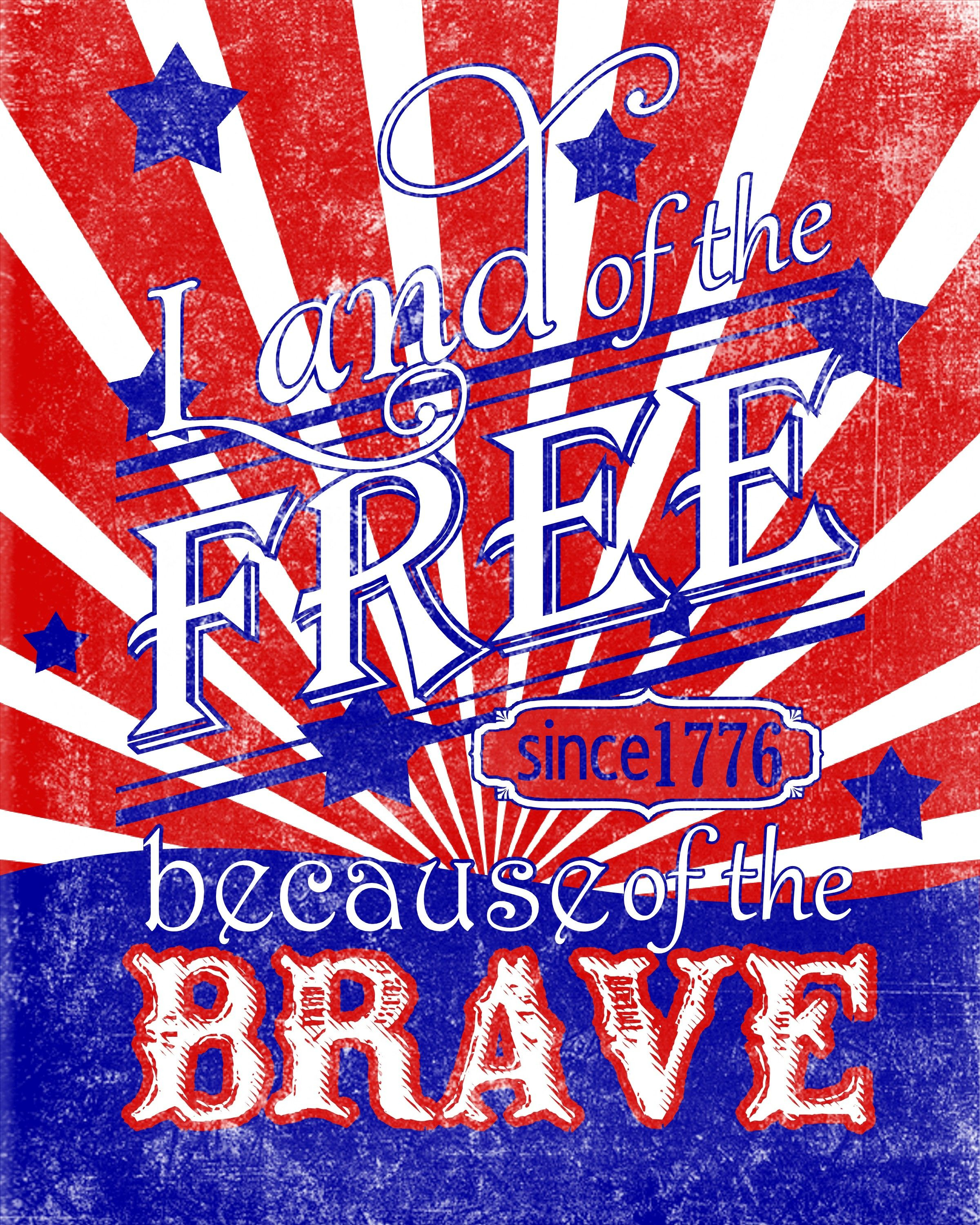 Free Printable: Land Of The Free Because Of The Brave | America The - Home Of The Free Because Of The Brave Printable