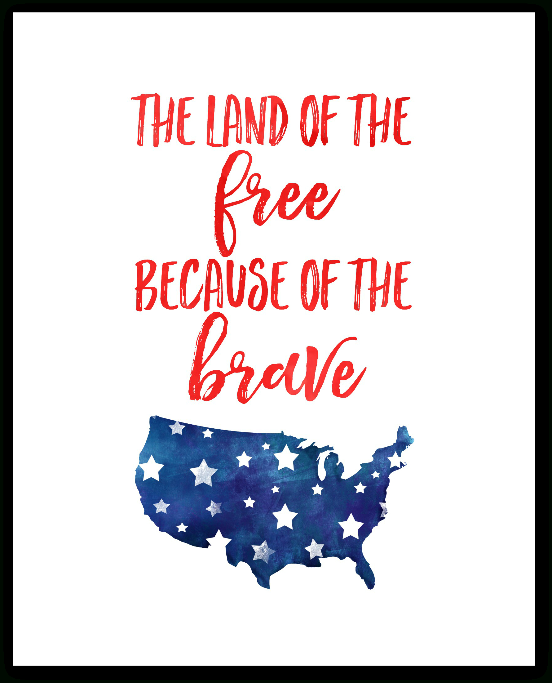 Land Of The Free Because Of The Brave - Home Of The Free Because Of The Brave Printable