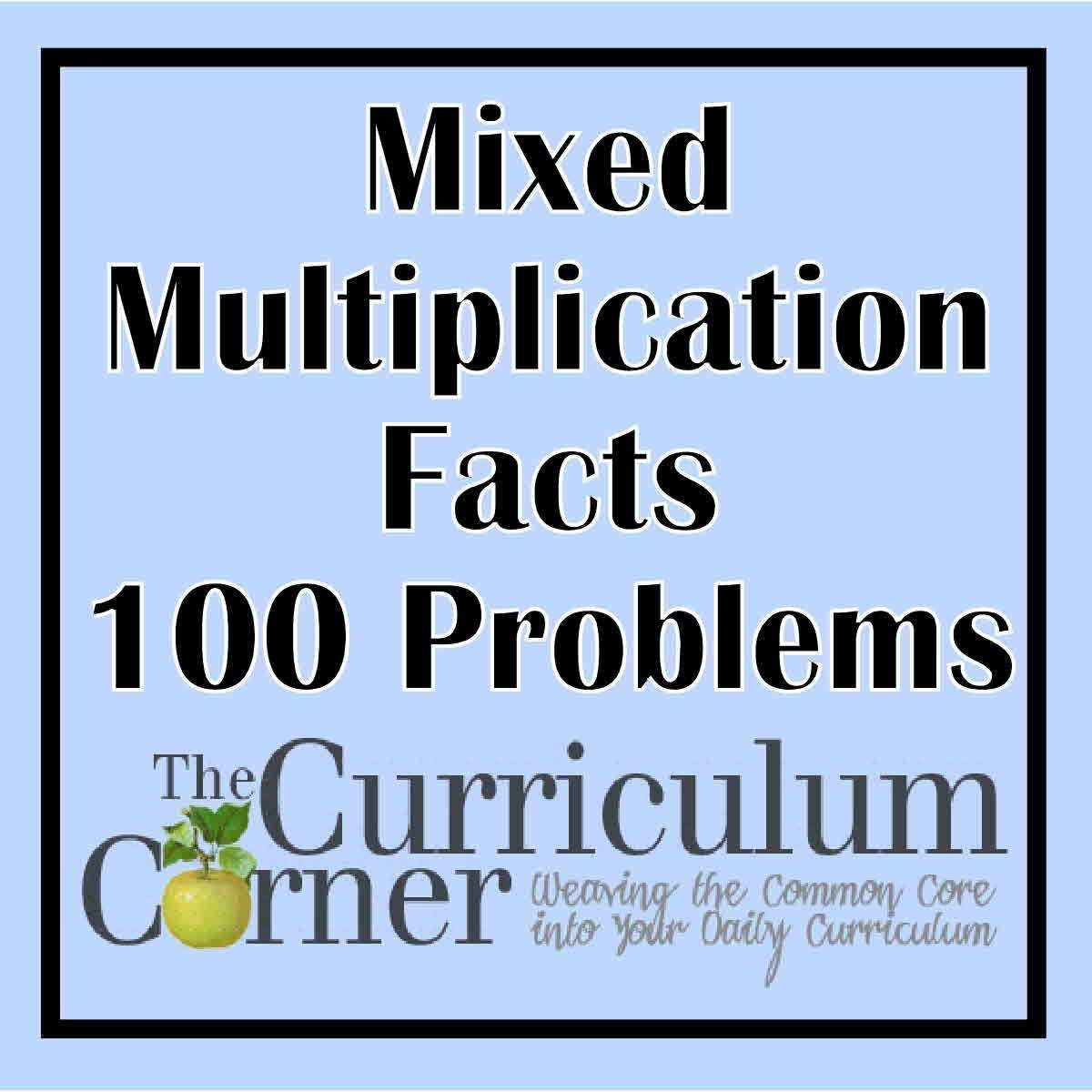 Mixed Multiplication Facts 100 Problems - The Curriculum Corner 123 - Free Printable Multiplication Worksheets 100 Problems