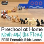Noah And The Flood Bible Lesson ~ Talking Mom2Mom - Bible Lessons For Adults Free Printable