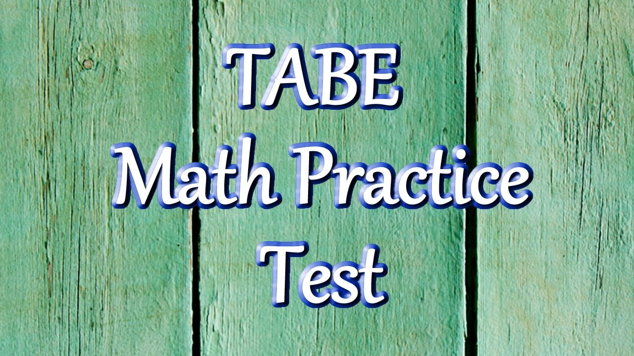 Tabe Math Practice Test (Updated 2019) - Tabe Practice Test Free Printable