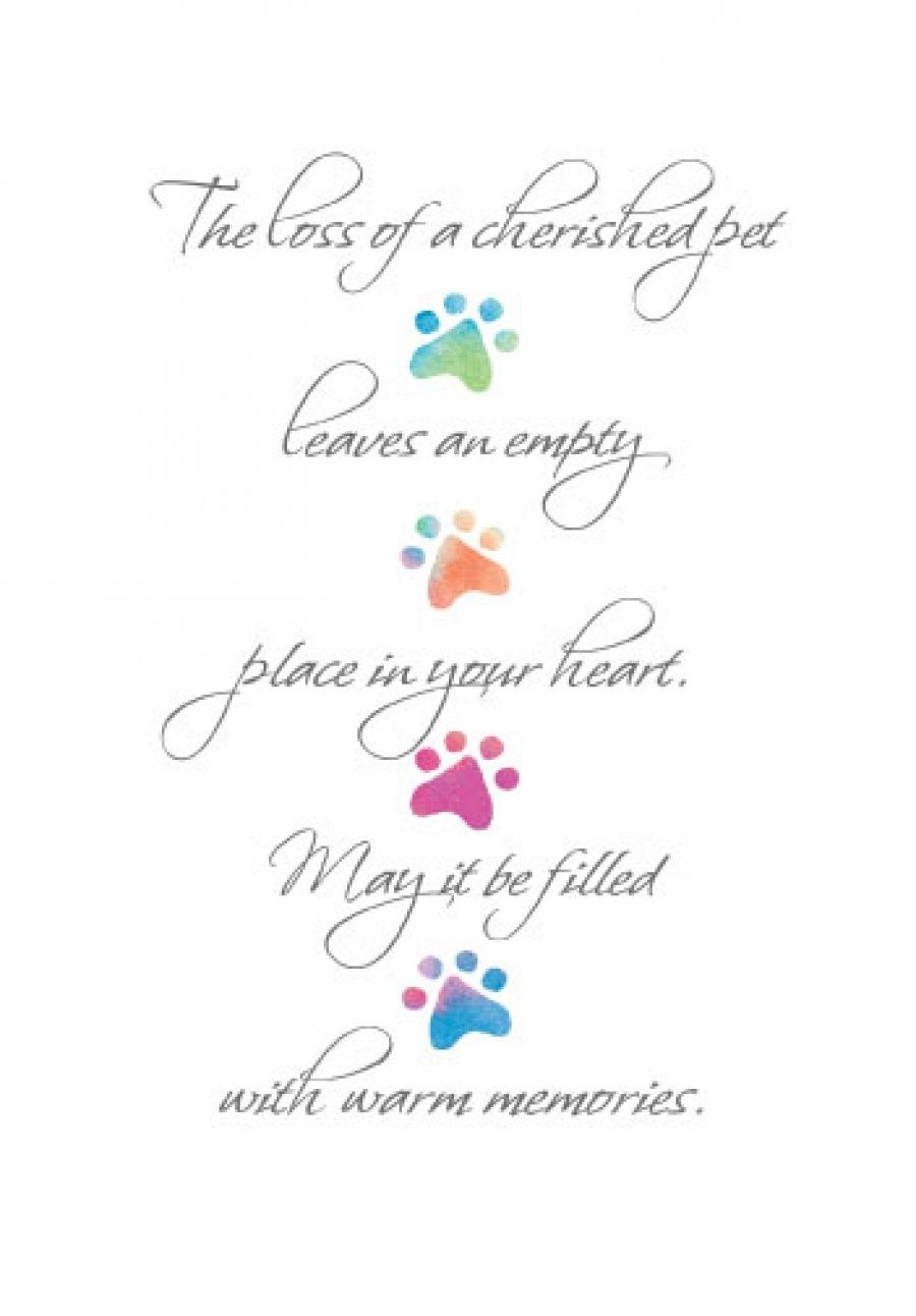 The Loss Of A Cherished Pet Leaves An Empty Place In Your Heart. May - Free Printable Sympathy Cards For Dogs