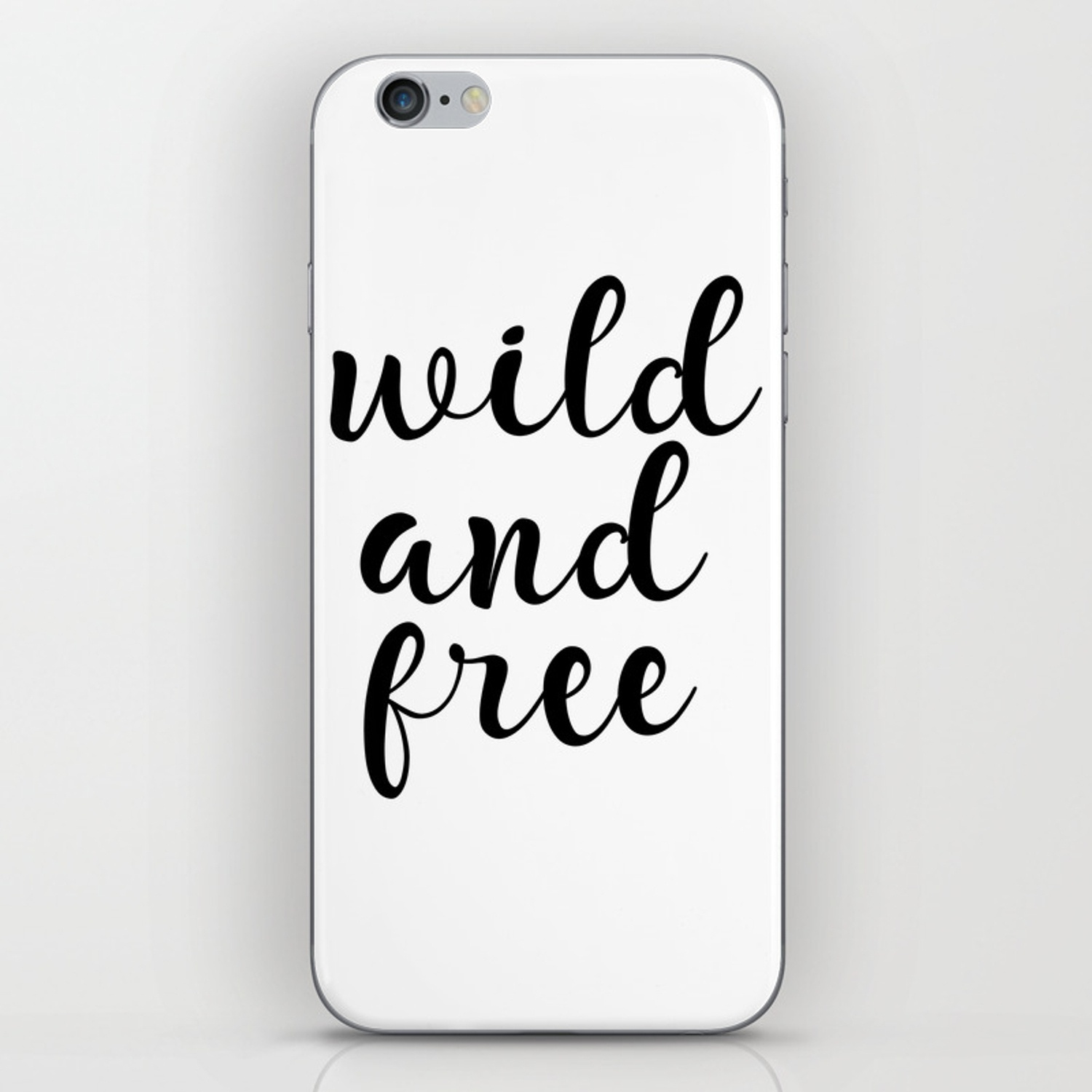 Wild And Free, Inspirational Quote, Motivational Quote, Typography - Free Printable Iphone Skins
